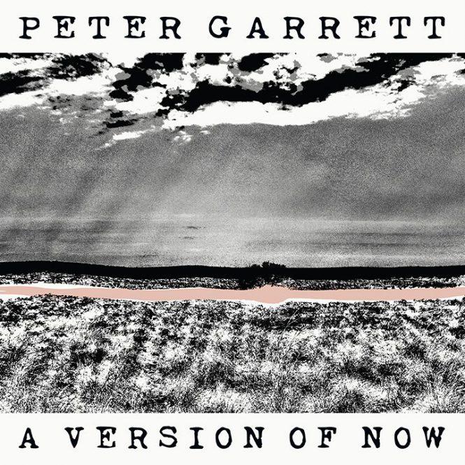 PeterGarrett_AVersionOfNowCOVER-lo-res